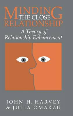 Minding the Close Relationship: A Theory of Relationship Enhancement (Hardback)