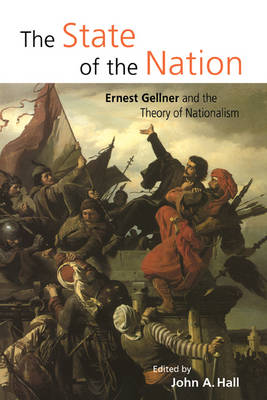 The State of the Nation: Ernest Gellner and the Theory of Nationalism (Hardback)
