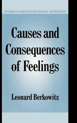 Causes and Consequences of Feelings - Studies in Emotion and Social Interaction (Hardback)