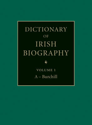 Dictionary of Irish Biography 9 Volume Set: From the Earliest Times to the Year 2002