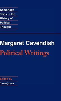 Margaret Cavendish: Political Writings - Cambridge Texts in the History of Political Thought (Hardback)