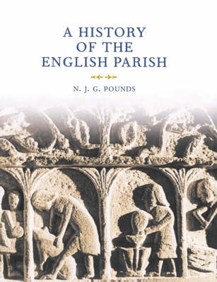 A History of the English Parish: The Culture of Religion from Augustine to Victoria (Paperback)