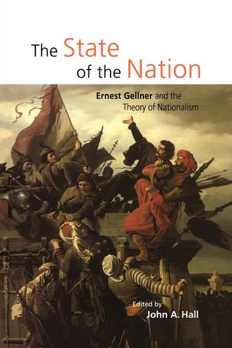 The State of the Nation: Ernest Gellner and the Theory of Nationalism (Paperback)