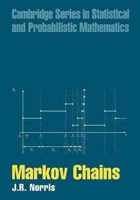 Markov Chains - Cambridge Series in Statistical and Probabilistic Mathematics (Paperback)