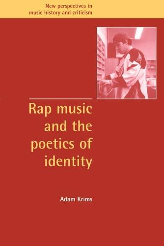 Rap Music and the Poetics of Identity - New Perspectives in Music History and Criticism 5 (Paperback)