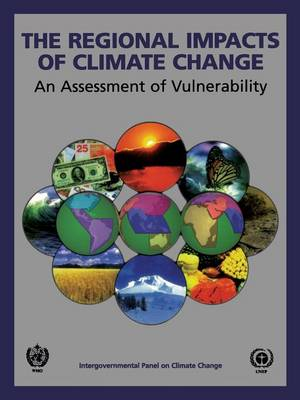 The Regional Impacts of Climate Change: An Assessment of Vulnerability (Paperback)