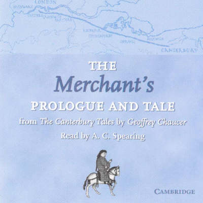 The Merchant's Prologue and Tale CD: From The Canterbury Tales by Geoffrey Chaucer Read by A. C. Spearing - Selected Tales from Chaucer (CD-Audio)