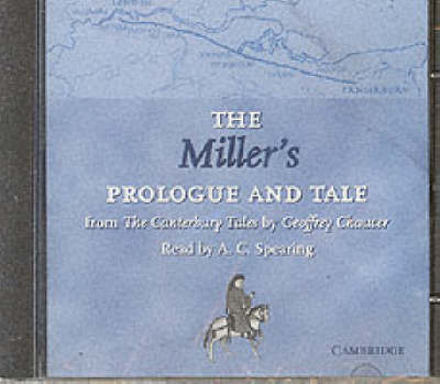 The Miller's Prologue and Tale CD: From The Canterbury Tales by Geoffrey Chaucer Read by A. C. Spearing - Selected Tales from Chaucer (CD-Audio)