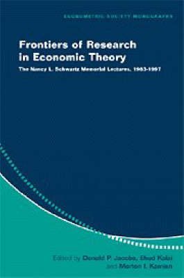 Frontiers of Research in Economic Theory: The Nancy L. Schwartz Memorial Lectures, 1983-1997 - Econometric Society Monographs 29 (Paperback)