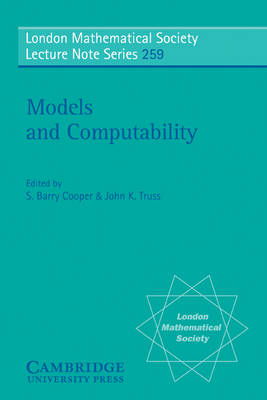 Models and Computability - London Mathematical Society Lecture Note Series 259 (Paperback)