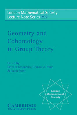 Geometry and Cohomology in Group Theory - London Mathematical Society Lecture Note Series 252 (Paperback)