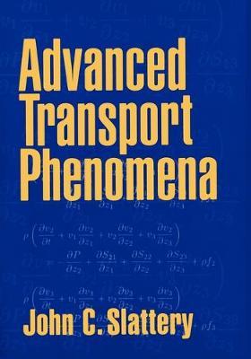 Advanced Transport Phenomena - Cambridge Series in Chemical Engineering (Paperback)