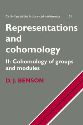 Representations and Cohomology: Volume 2, Cohomology of Groups and Modules - Cambridge Studies in Advanced Mathematics 31 (Paperback)