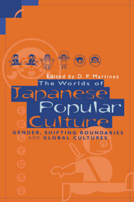 The Worlds of Japanese Popular Culture: Gender, Shifting Boundaries and Global Cultures - Contemporary Japanese Society (Paperback)