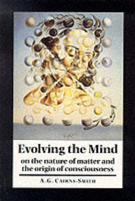 Evolving the Mind: On the Nature of Matter and the Origin of Consciousness (Paperback)