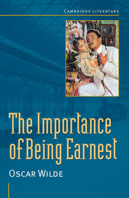 Oscar Wilde: 'The Importance of Being Earnest' - Cambridge Literature (Paperback)