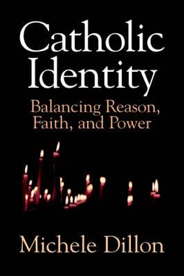 Catholic Identity: Balancing Reason, Faith, and Power (Paperback)