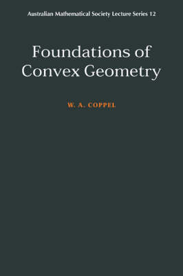 Foundations of Convex Geometry - Australian Mathematical Society Lecture Series 12 (Paperback)