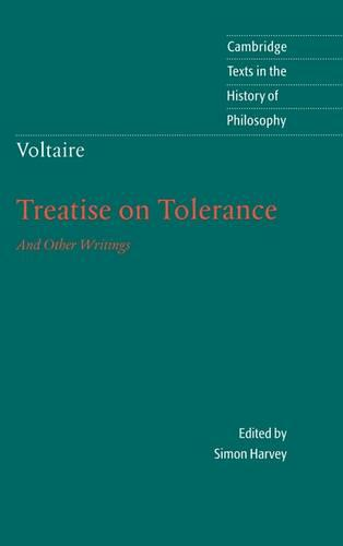Voltaire: Treatise on Tolerance - Cambridge Texts in the History of Philosophy (Hardback)