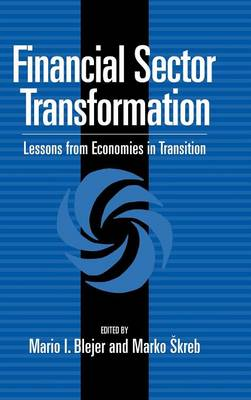 Financial Sector Transformation: Lessons from Economies in Transition (Hardback)