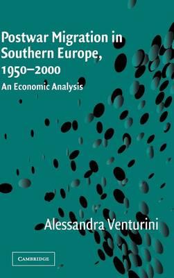 Postwar Migration in Southern Europe, 1950-2000: An Economic Analysis (Hardback)