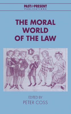 Past and Present Publications: The Moral World of the Law (Hardback)