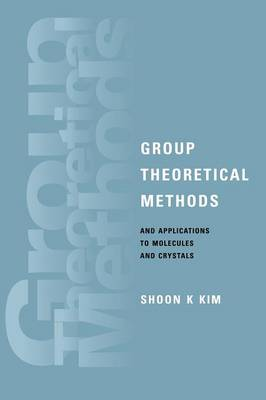 Group Theoretical Methods and Applications to Molecules and Crystals (Hardback)