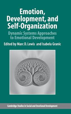Emotion, Development, and Self-Organization: Dynamic Systems Approaches to Emotional Development - Cambridge Studies in Social and Emotional Development (Hardback)