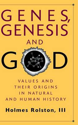 Genes, Genesis, and God: Values and their Origins in Natural and Human History (Hardback)