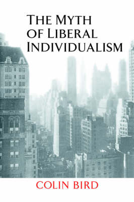 The Myth of Liberal Individualism (Hardback)