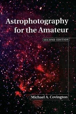 Astrophotography for the Amateur (Hardback)