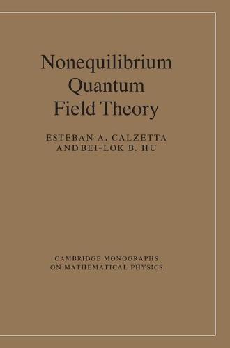 Cambridge Monographs on Mathematical Physics: Nonequilibrium Quantum Field Theory (Hardback)