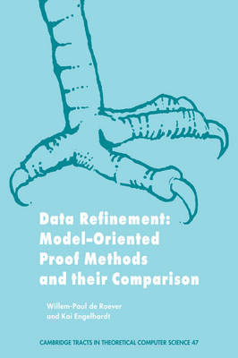 Data Refinement: Model-Oriented Proof Methods and their Comparison - Cambridge Tracts in Theoretical Computer Science 47 (Hardback)