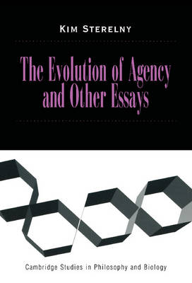 The Evolution of Agency and Other Essays - Cambridge Studies in Philosophy and Biology (Hardback)
