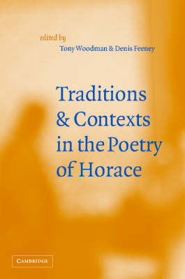 Traditions and Contexts in the Poetry of Horace (Hardback)