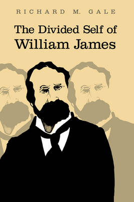 The Divided Self of William James (Hardback)