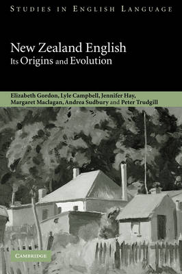 Studies in English Language: New Zealand English: Its Origins and Evolution (Hardback)