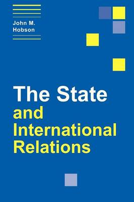 The State and International Relations - Themes in International Relations (Paperback)