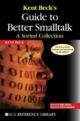 Kent Beck's Guide to Better Smalltalk: A Sorted Collection - SIGS Reference Library 14 (Paperback)