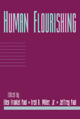 Human Flourishing: Volume 16, Part 1 - Social Philosophy and Policy (Paperback)