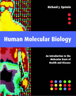 Human Molecular Biology: An Introduction to the Molecular Basis of Health and Disease (Paperback)