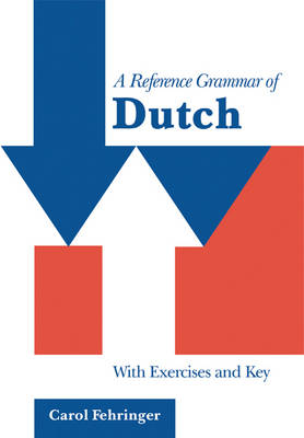 A Reference Grammar of Dutch: With Exercises and Key - Reference Grammars (Paperback)