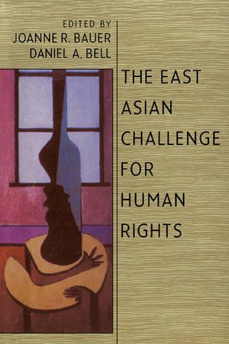 The East Asian Challenge for Human Rights (Paperback)
