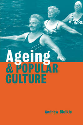 Ageing and Popular Culture (Paperback)