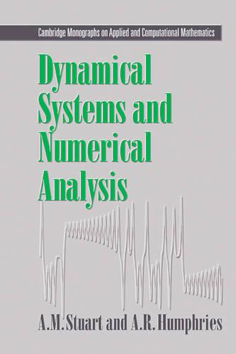 Cambridge Monographs on Applied and Computational Mathematics: Dynamical Systems and Numerical Analysis Series Number 2 (Paperback)