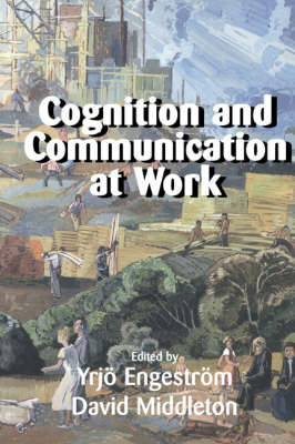 Cognition and Communication at Work (Paperback)