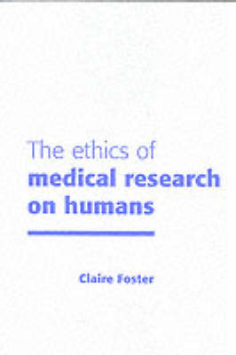 The Ethics of Medical Research on Humans (Paperback)