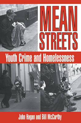 Mean Streets: Youth Crime and Homelessness - Cambridge Studies in Criminology (Paperback)