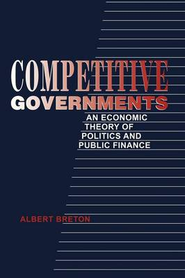 Competitive Governments: An Economic Theory of Politics and Public Finance (Paperback)