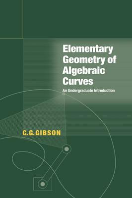 Elementary Geometry of Algebraic Curves: An Undergraduate Introduction (Paperback)